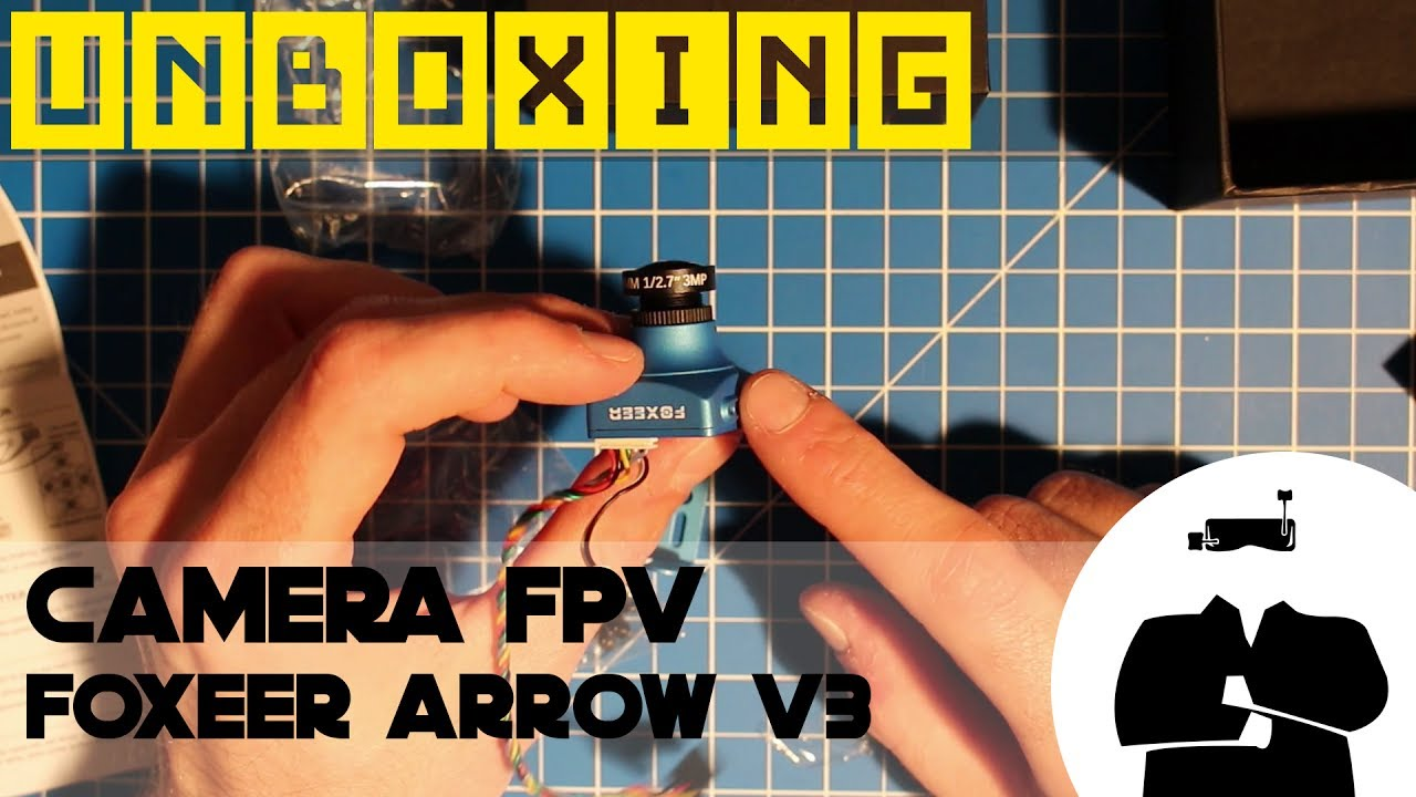 Foxeer Arrow V3 | Unboxing et Overview de la caméra FPV