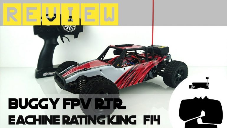 Eachine Rating King F14, test d'une voiture FPV low cost