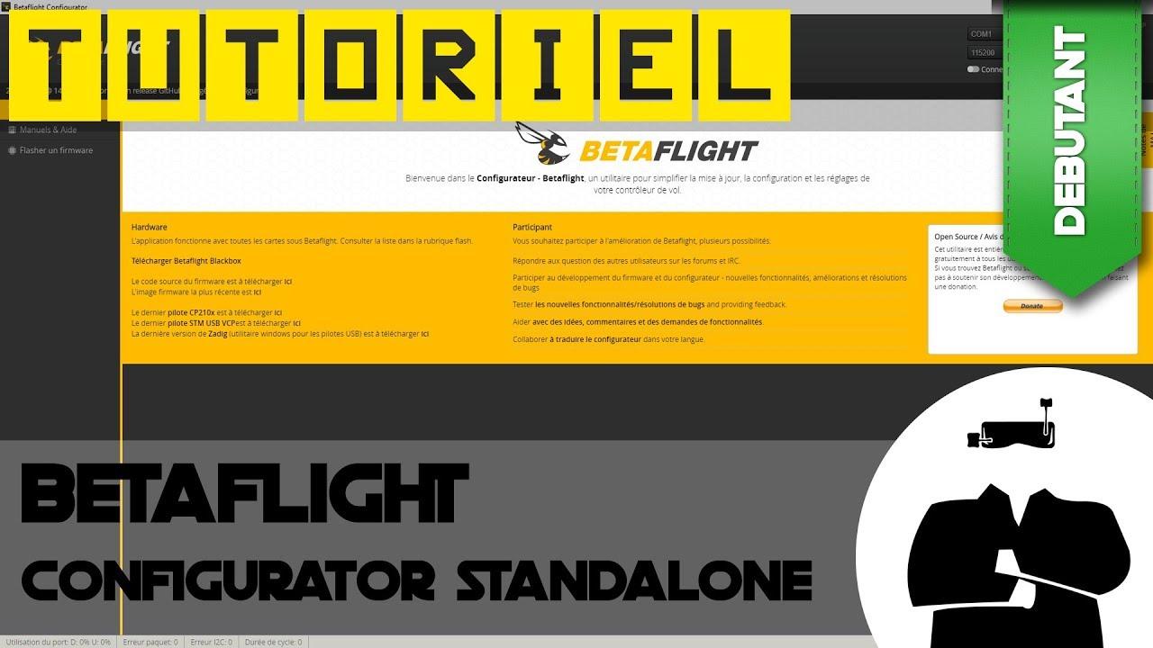Comment installer BetaFlight Configurator Standalone | Tuto débutan