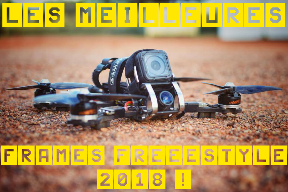 meilleures frames freestyle drone fpv
