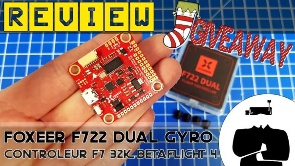 Foxeer F722 Dual Gyro, review et giveaway