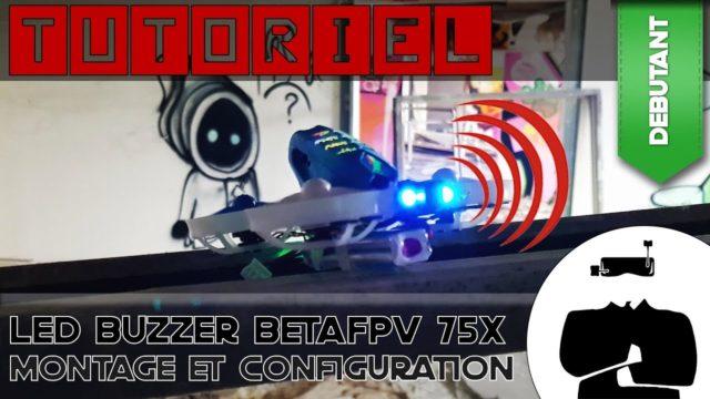 Tuto LED BetaFlight pour BetaFPV 75X
