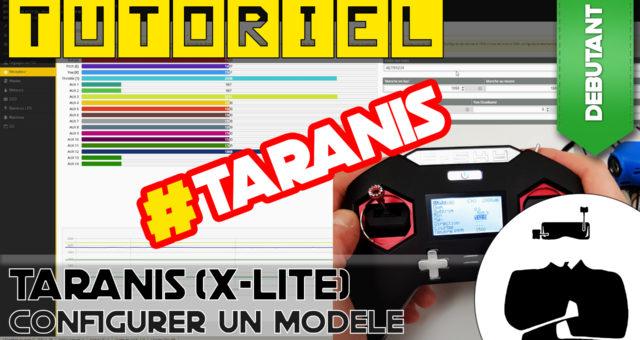 tuto taranis creer modele drone fpv debutant
