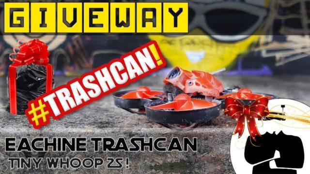 Eachine Trashcan Giveaway février 2019