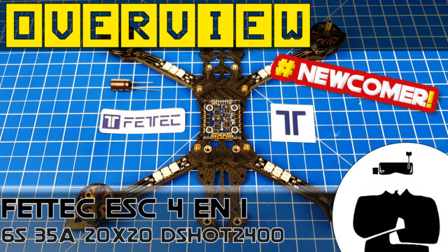 FETtec ESCs 4 in 1 35A Review