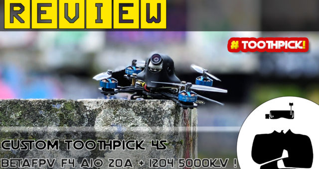 test betafpv toothpick f4 4S aio 20a