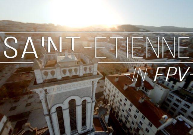 saint etienne drone fpv