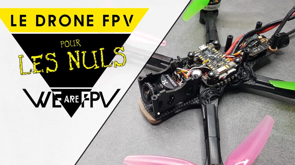 le drone fpv pour les nuls guide débutant