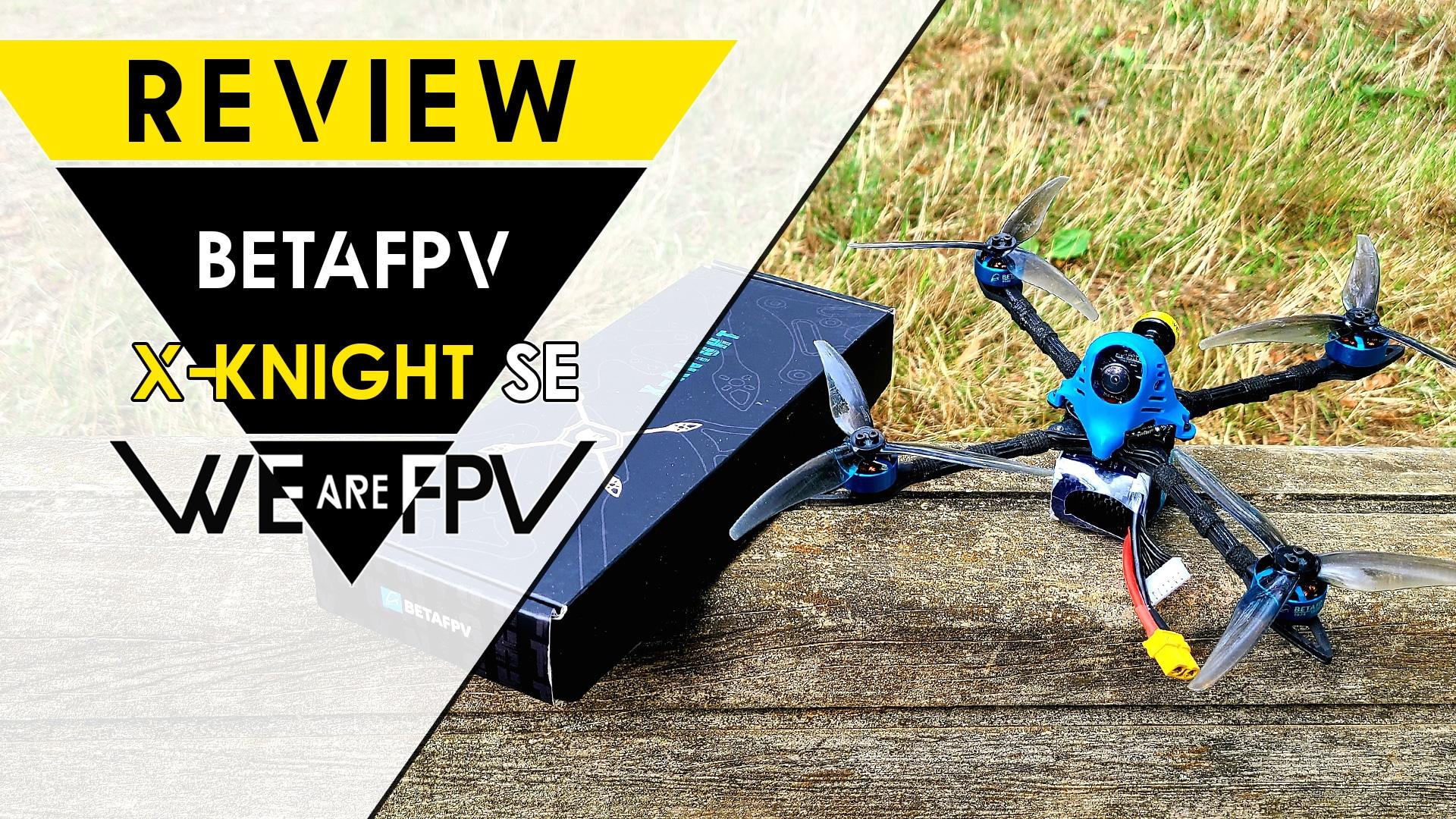 Test BetaFPV X-Knight